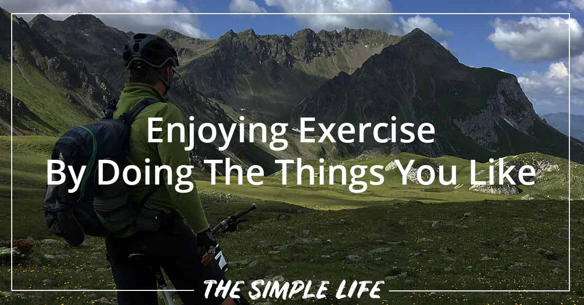 Enjoying Exercise By Doing The Things You Like