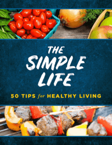The Simple Life: 50 Tips for Healthy Living