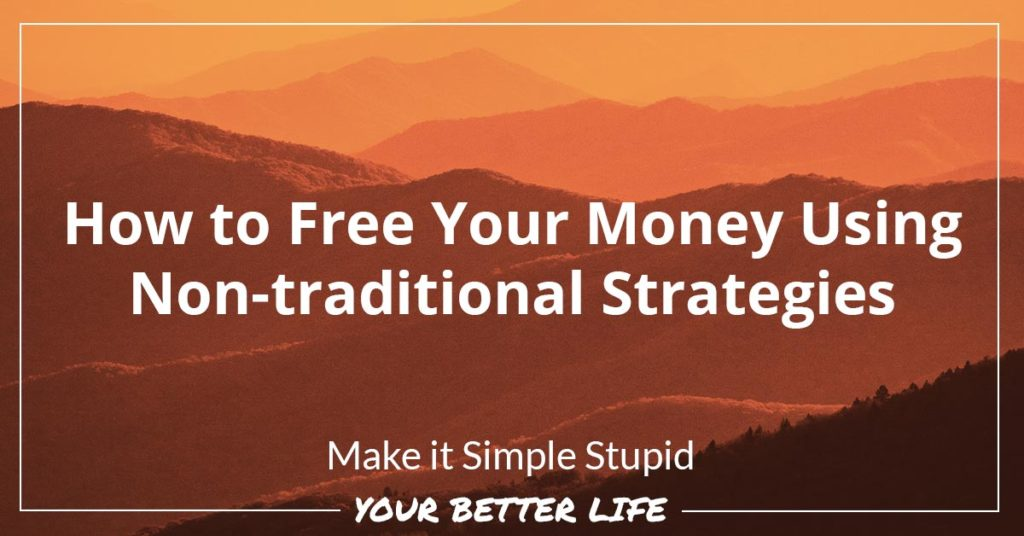 E3: How to Free Your Money Using Non-traditional Strategies