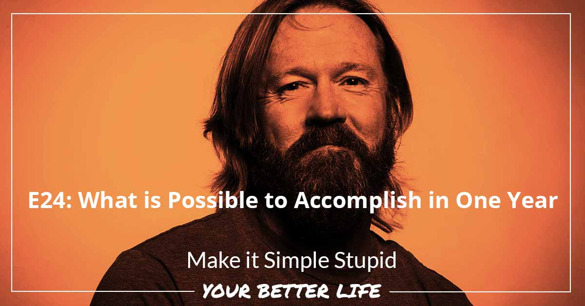 E24: What Is Possible To Accomplish In One Year