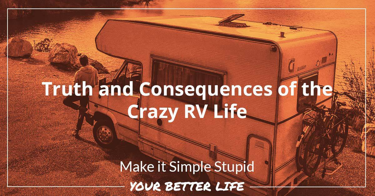 E49: Truth And Consequences Of The Crazy RV Life