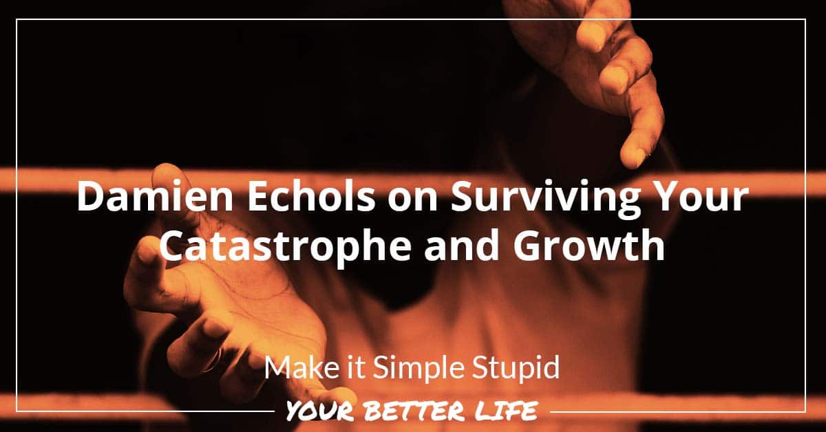 E52: Damien Echols On Surviving Your Catastrophe And Growth
