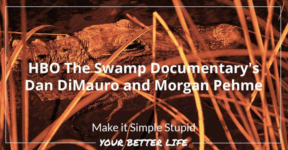 E53: HBO The Swamp Documentary's Dan DiMauro And Morgan Pehme