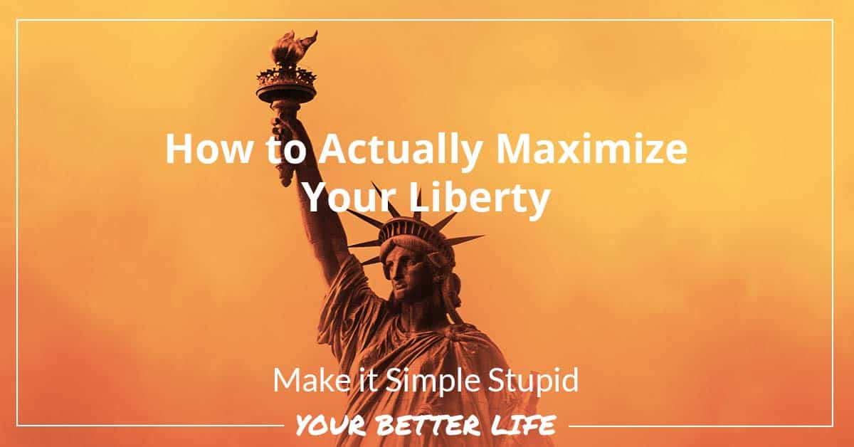 E64: How To Actually Maximize Your Liberty