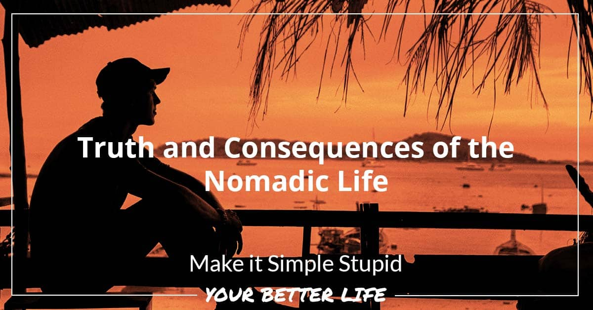E65: Truth And Consequences Of The Nomadic Life